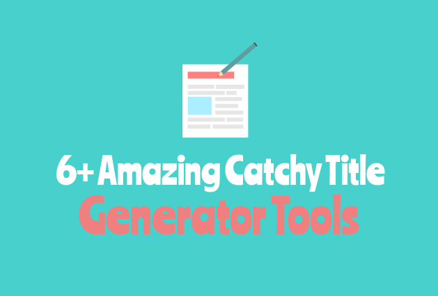 6 Awesome Catchy Title Generator Tools